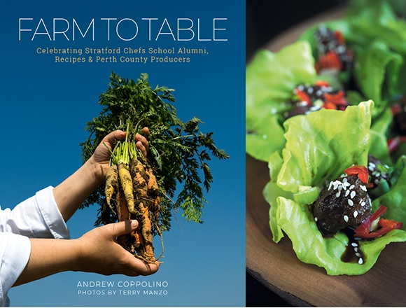 Farm to Table: Celebrating Stratford Chefs School Alumni, Recipes & Perth County Producers - Andrew Coppolino