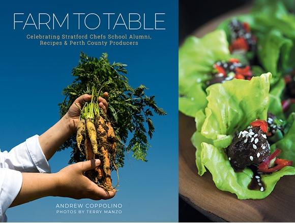 Farm to Table: Celebrating Stratford Chefs School Alumni, Recipes & Perth County Producers - Andrew Coppolino